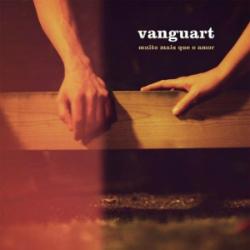 Vanguart - Muito Mais Que o Amor