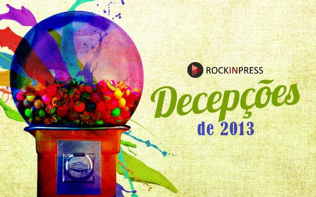 decepções 2013 rockinpress