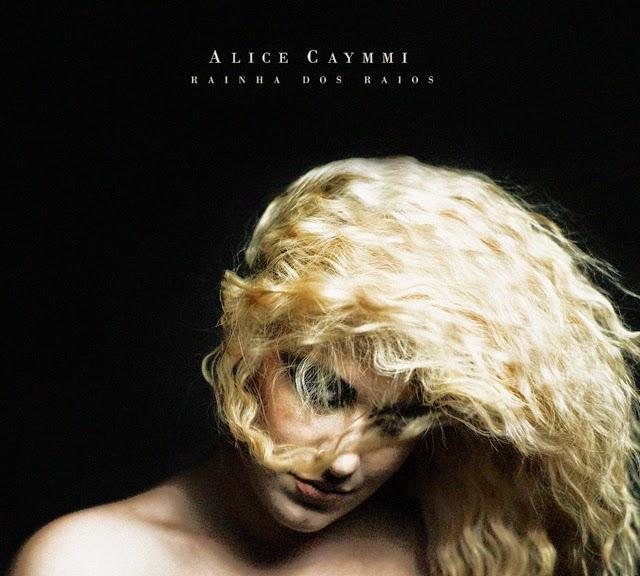 Alice Caymmi - Rainha dos Raios