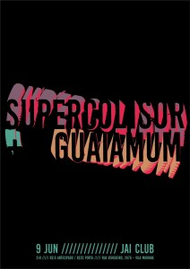 Guaiamum + Supercolisor @ Jai Club | São Paulo | São Paulo | Brasil