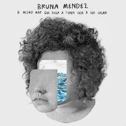 Bruna-Mendez–O-Mesmo-Mar-Que-Nega-a-Terra-Cede-à-Sua-Calma-rockinpress-melhores-discos-nacionais-brasileiros-2016